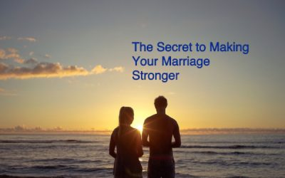 The Secret to Making Your Marriage Stronger